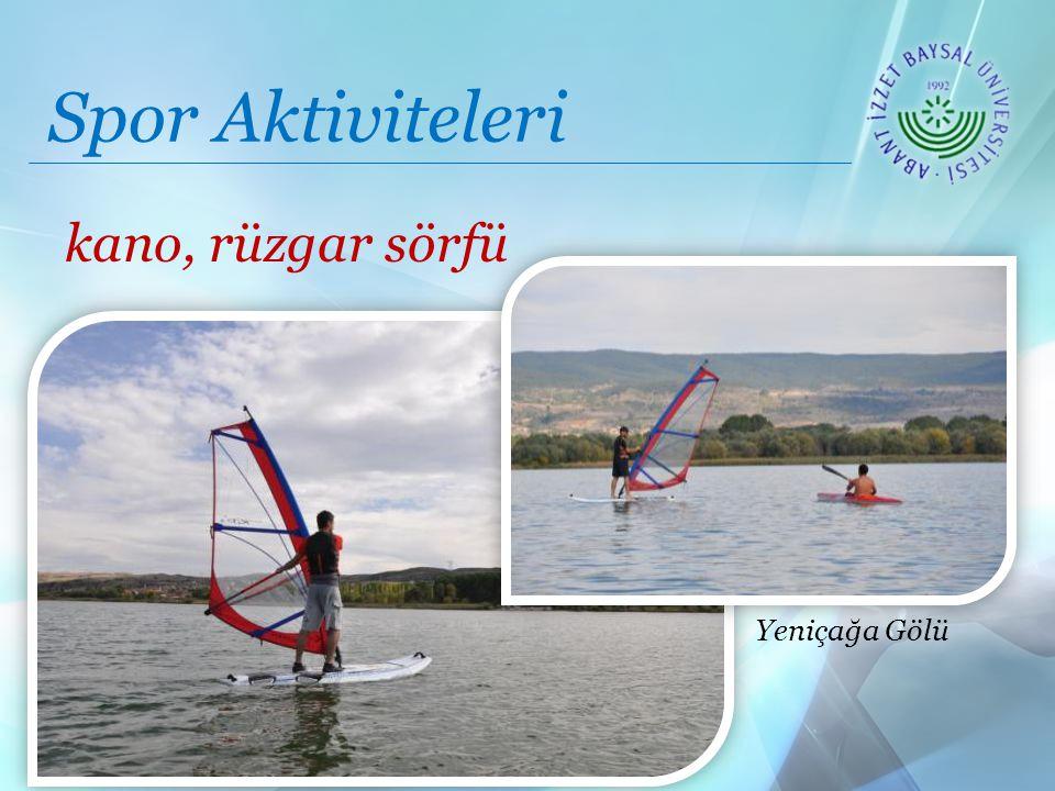 Spor Aktiviteleri kano, rüzgar sörfü Yeniçağa Gölü