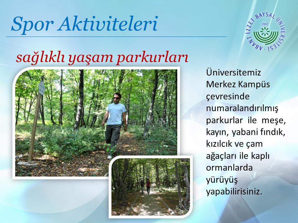 Spor Aktiviteleri sağlıklı yaşam parkurları merkez kampüs Üniversitemiz Merkez Kampüs çevresinde numaralandırılmış parkurlar ile meşe, kayın, yabani fındık, kızılcık ve çam ağaçları ile kaplı ormanlarda yürüyüş yapabilirisiniz.