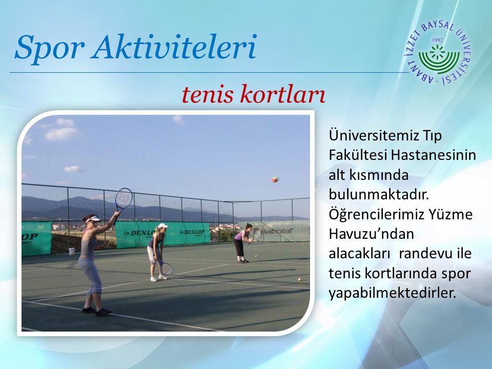 Spor Aktiviteleri tenis kortları merkez kampüs Üniversitemiz Tıp Fakültesi Hastanesinin alt kısmında bulunmaktadır.