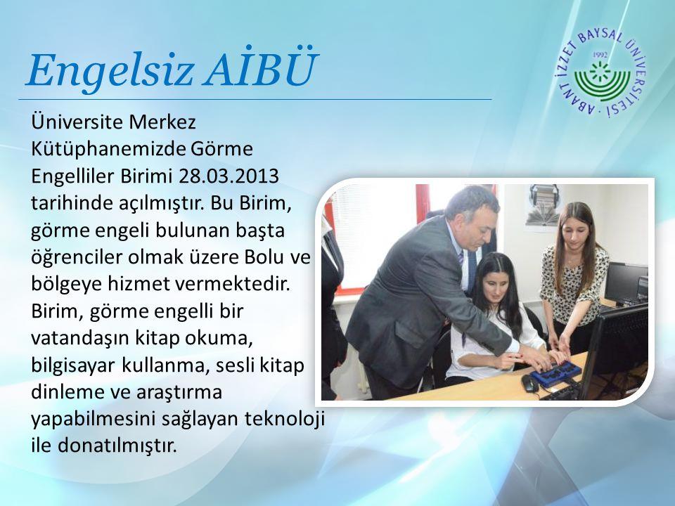 Engelsiz AİBÜ Üniversite Merkez Kütüphanemizde Görme Engelliler Birimi 28.03.2013 tarihinde açılmıştır.