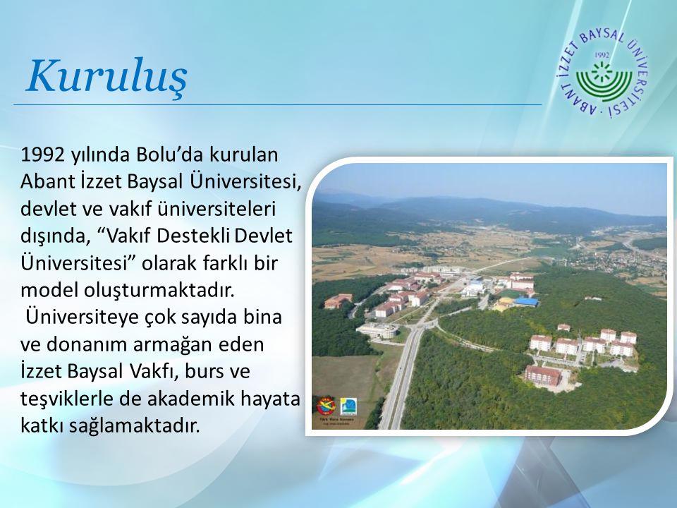 1992 yılında Bolu'da kurulan Abant İzzet Baysal Üniversitesi, devlet ve vakıf üniversiteleri dışında, Vakıf Destekli Devlet Üniversitesi olarak farklı bir model oluşturmaktadır.