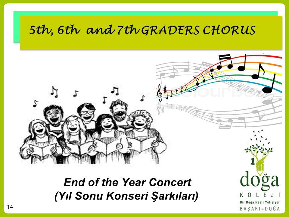 14 5th, 6th and 7th GRADERS CHORUS End of the Year Concert (Yıl Sonu Konseri Şarkıları)