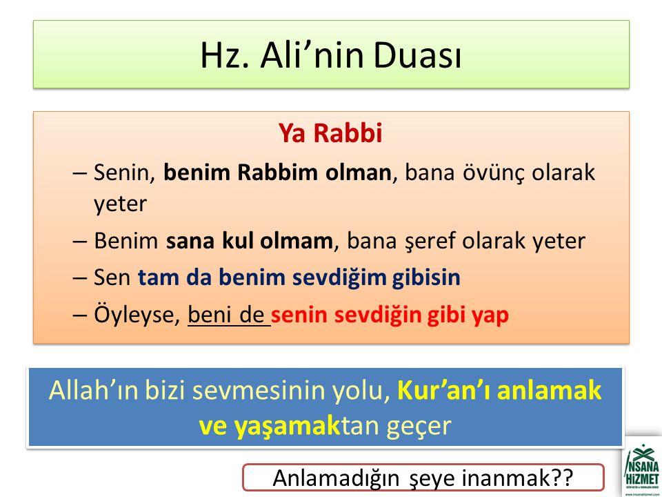 Hz. Ali'nin Duası Ya Rabbi – Senin, benim Rabbim olman, bana övünç olarak yeter – Benim sana kul olmam, bana şeref olarak yeter – Sen tam da benim sev