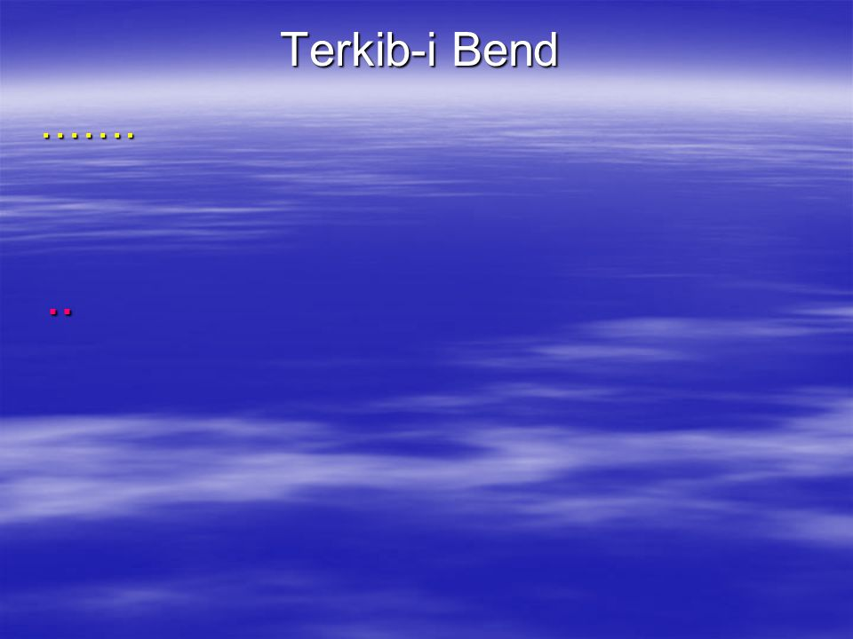 Terkib-i Bend ……...