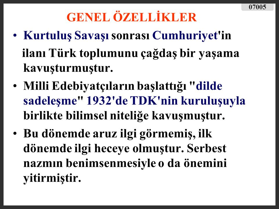 Önceleri Atatürk Devrimlerini ve genç Cumhuriyeti işleyen şair ve yazarlar zamanla ülke sorunlarını işlemeye başlamışlardır.