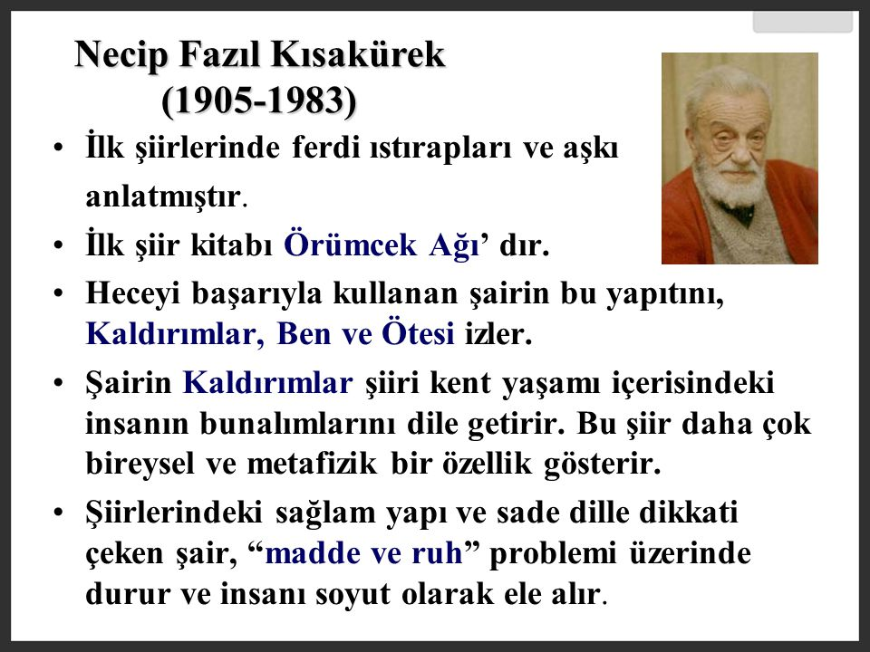 Sezai Karakoç (1933-…) Şair mistisizmden yararlanarak, çarpıcı benzetme ve sembollerle, denenmemiş, bağımsız şiirler yazmıştır.