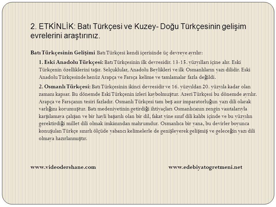 3.Türkiye Türkçesi: İ kinci me ş rutiyetten ba ş layıp günümüze kadar devam eden devredir.