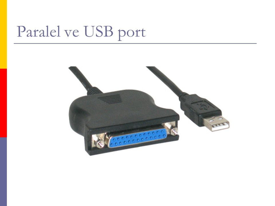 Paralel ve USB port