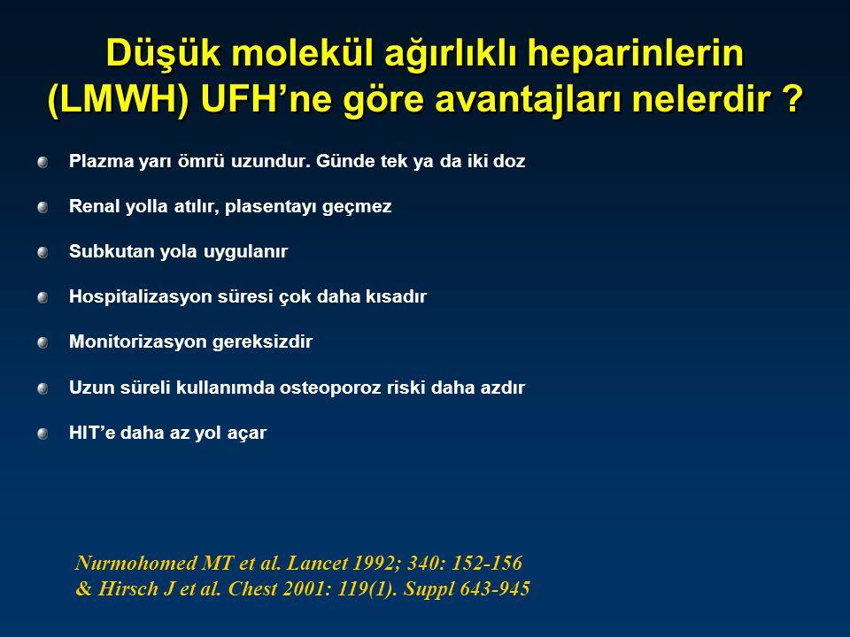 Düşük molekül ağırlıklı heparinlerin (LMWH) UFH'ne göre avantajları nelerdir ? Plazma yarı ömrü uzundur. Günde tek ya da iki doz Renal yolla atılır, p