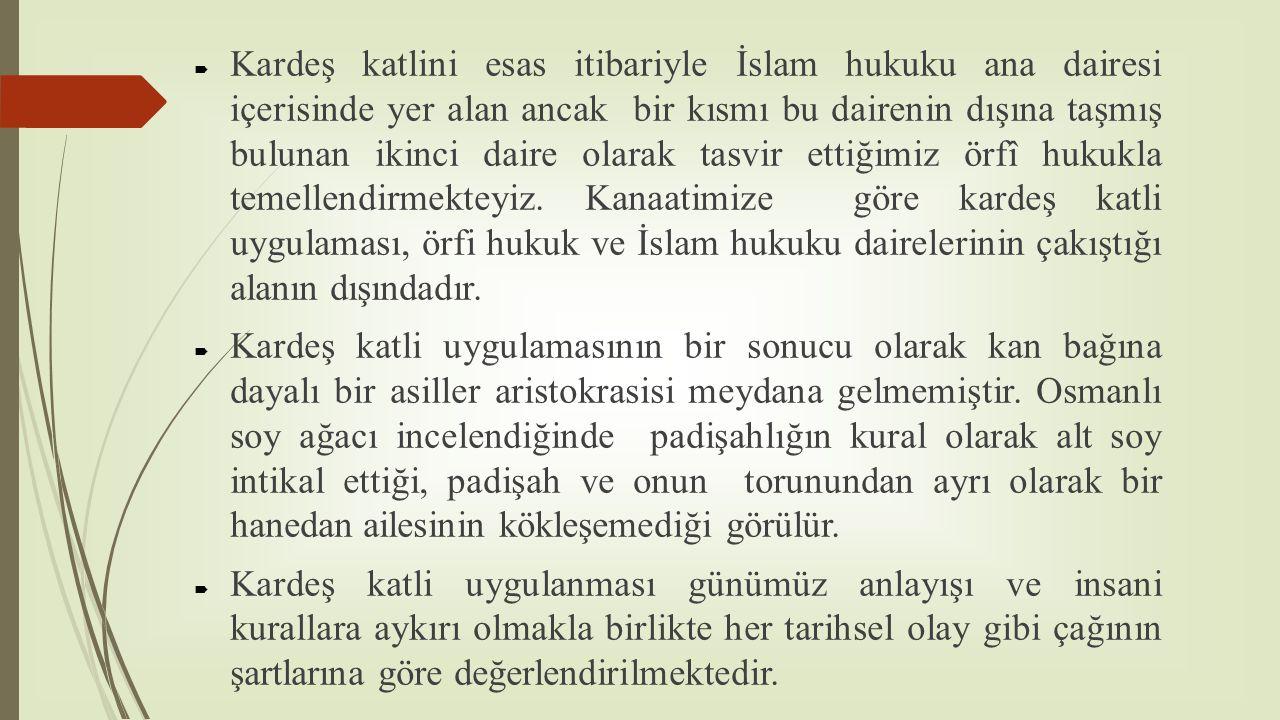 Kardeş katlini esas itibariyle İslam hukuku ana dairesi içerisinde yer alan ancak bir kısmı bu dairenin dışına taşmış bulunan ikinci daire olarak ta