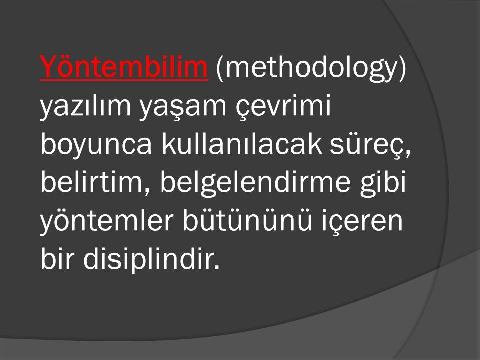 Yöntembilim (methodology) yazılım yaşam çevrimi boyunca kullanılacak süreç, belirtim, belgelendirme gibi yöntemler bütününü içeren bir disiplindir.