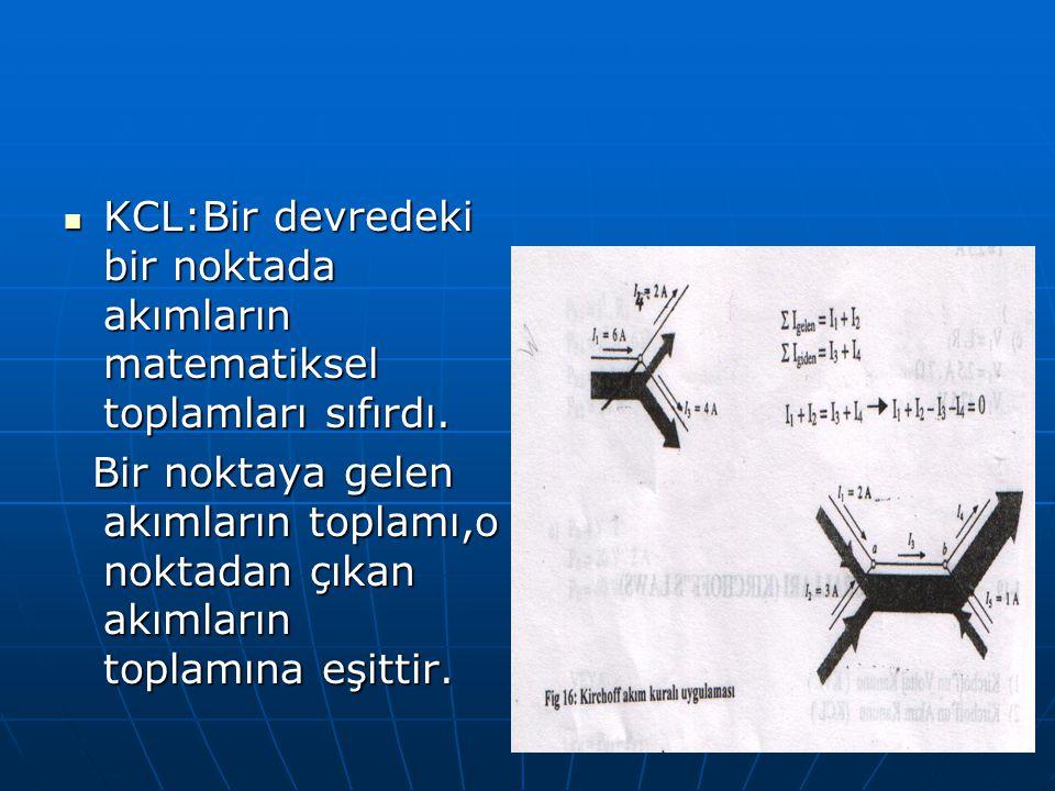 KCL:Bir devredeki bir noktada akımların matematiksel toplamları sıfırdı. KCL:Bir devredeki bir noktada akımların matematiksel toplamları sıfırdı. Bir