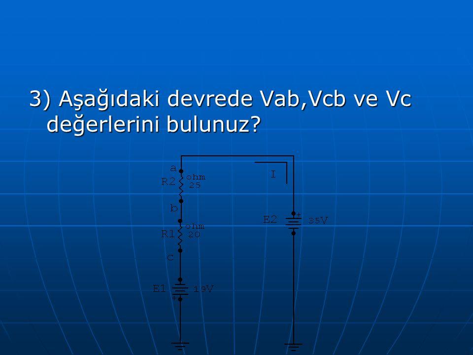 3) Aşağıdaki devrede Vab,Vcb ve Vc değerlerini bulunuz?
