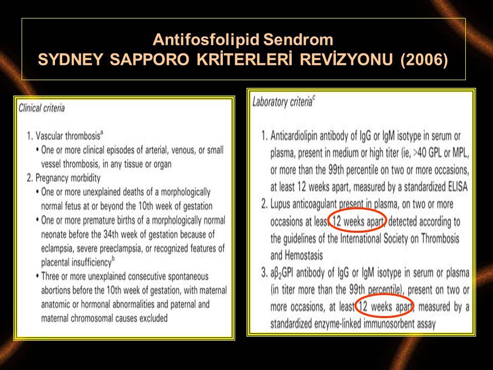 Antifosfolipid Sendrom SYDNEY SAPPORO KRİTERLERİ REVİZYONU (2006)