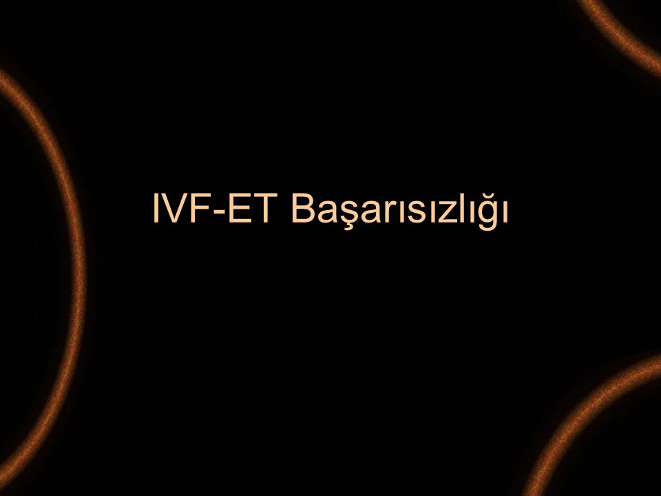 IVF-ET Başarısızlığı