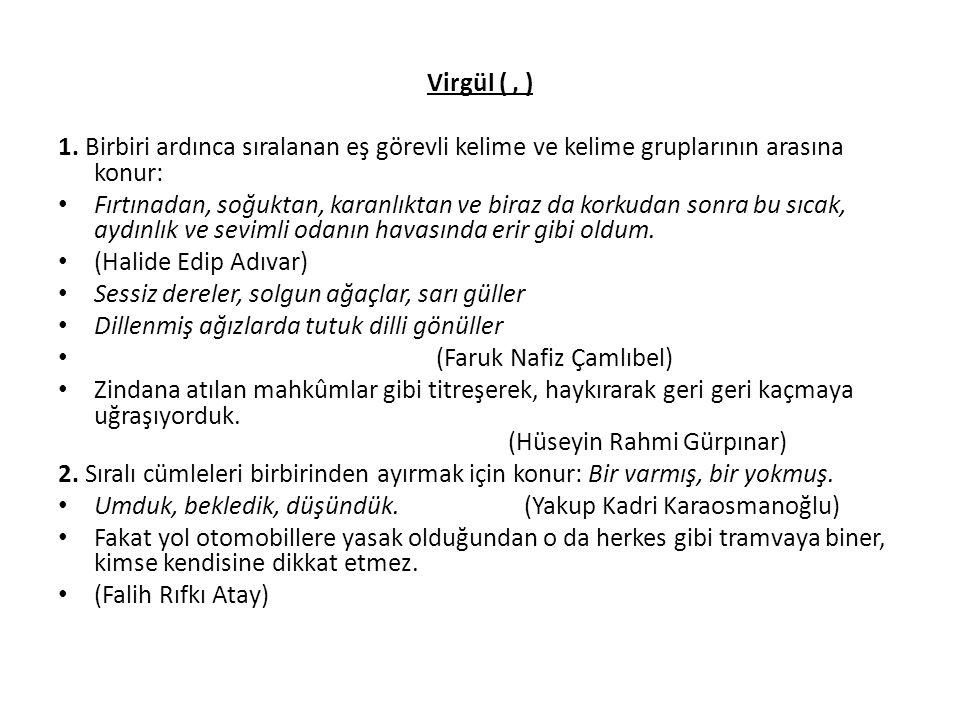 Virgül (, ) 1.