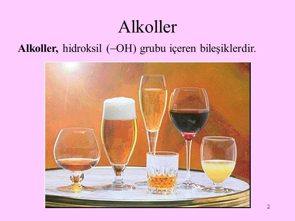 2 Alkoller Alkoller, hidroksil (  OH) grubu içeren bileşiklerdir.