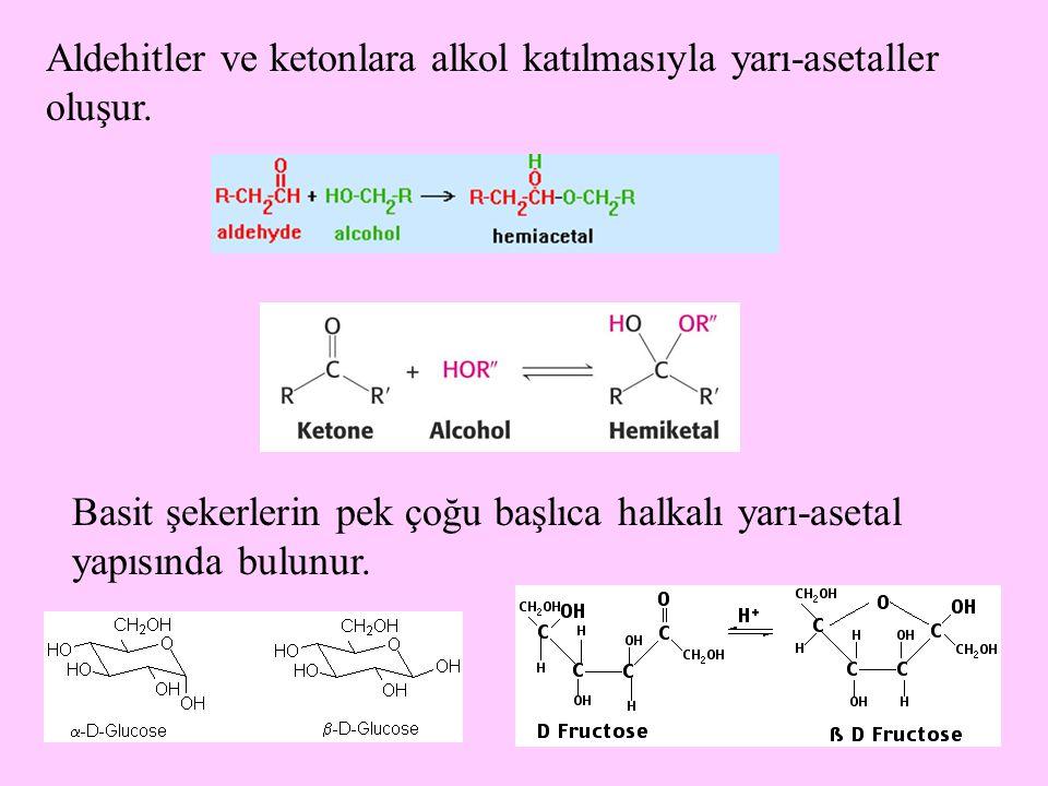 23 Aldehitler ve ketonlara alkol katılmasıyla yarı-asetaller oluşur.