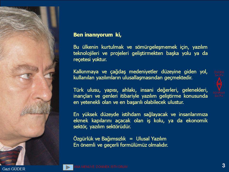 34 Teknoloji üretmek Türkiye nin tek kurtuluş yolu vardır.