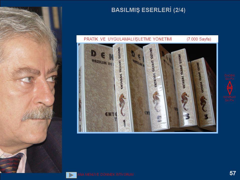 57 BASILMIŞ ESERLERİ (2/4) PRATİK VE UYGULAMALI İŞLETME YÖNETİMİ (7.000 Sayfa) ÖNCEKİ SAYFA SONRAKİ SAYFA ANA MENÜYE DÖNMEK İSTİYORUM