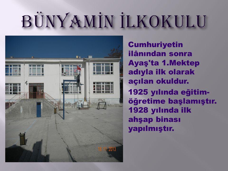 Cumhuriyetin ilânından sonra Ayaş'ta 1.Mektep adıyla ilk olarak açılan okuldur. 1925 yılında eğitim- öğretime başlamıştır. 1928 yılında ilk ahşap bina