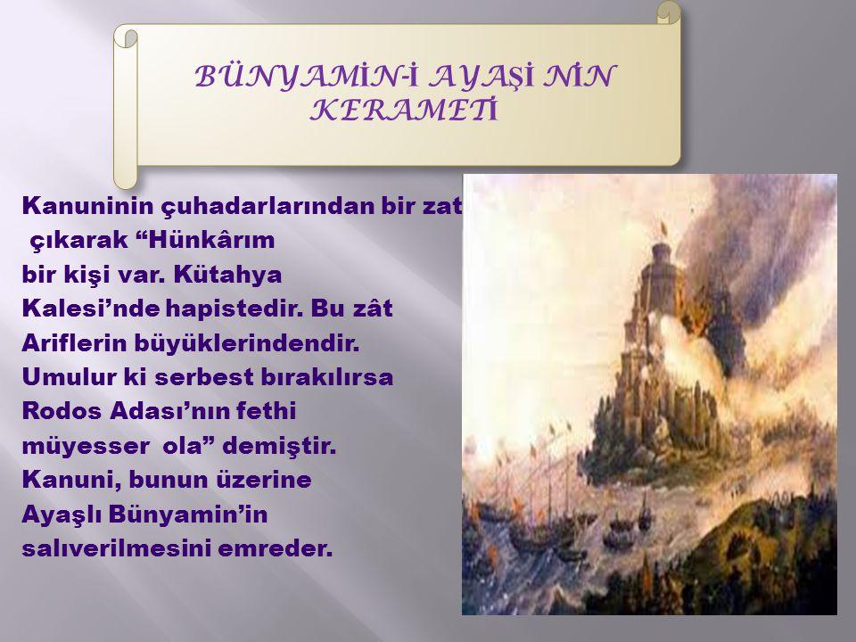  Bünyamin-i Ayaş-i'nin serbest kaldığı gün Rodos fethedilmiştir