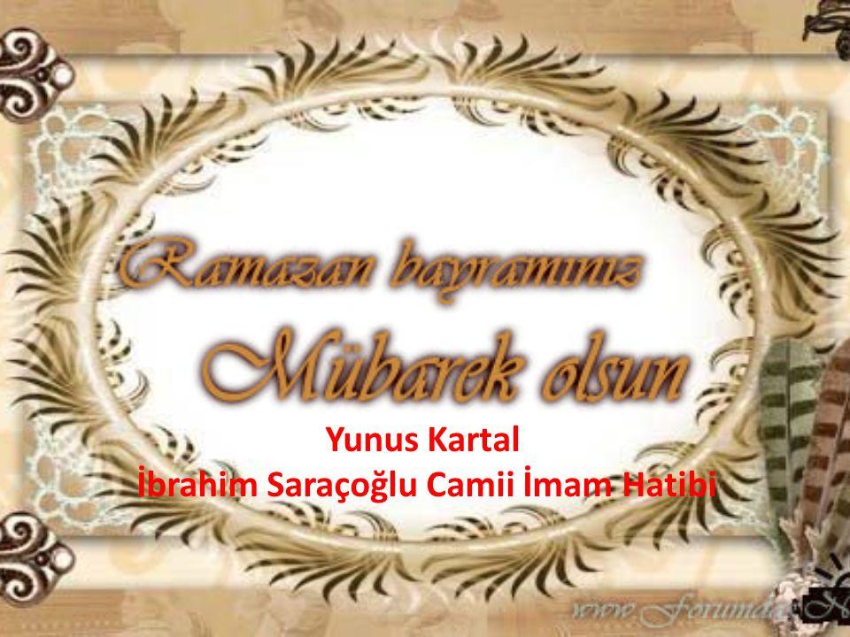 Yunus Kartal İbrahim Saraçoğlu Camii İmam Hatibi