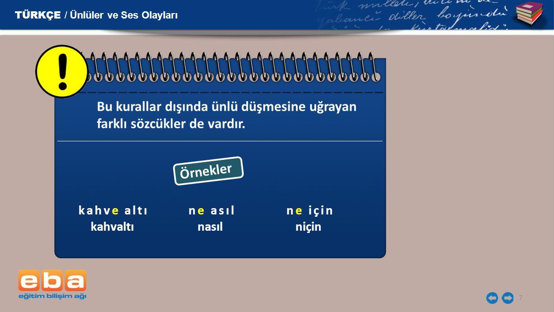8 Ulama Cümlede ünsüz ile biten bir sözcükten sonra ünlü ile başlayan bir sözcük gelince bu iki sözcük birbiriyle birleşikmiş gibi okunur.