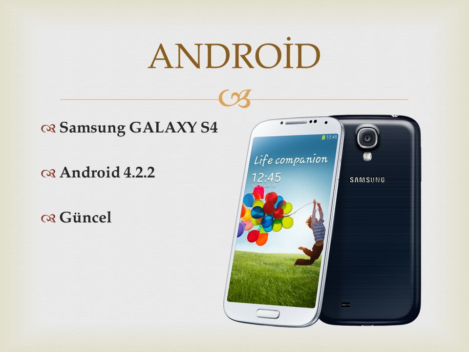   Samsung GALAXY S4  Android 4.2.2  Güncel ANDROİD