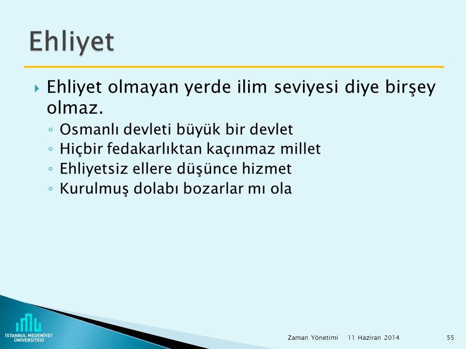  Ehliyet olmayan yerde ilim seviyesi diye birşey olmaz. ◦ Osmanlı devleti büyük bir devlet ◦ Hiçbir fedakarlıktan kaçınmaz millet ◦ Ehliyetsiz ellere