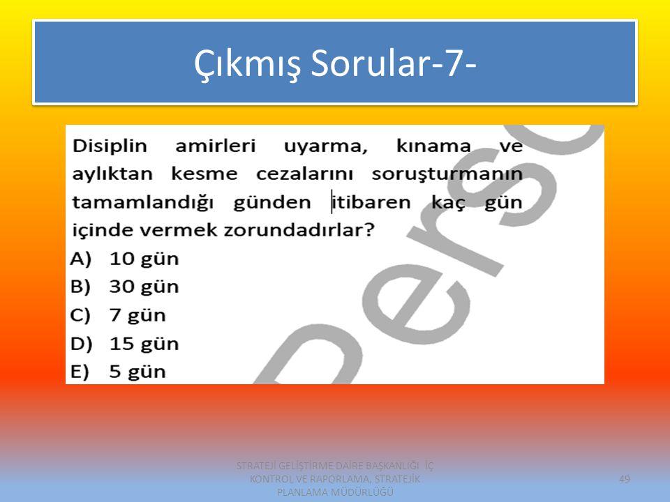 Çıkmış Sorular-7- STRATEJİ GELİŞTİRME DAİRE BAŞKANLIĞI İÇ KONTROL VE RAPORLAMA, STRATEJİK PLANLAMA MÜDÜRLÜĞÜ 49
