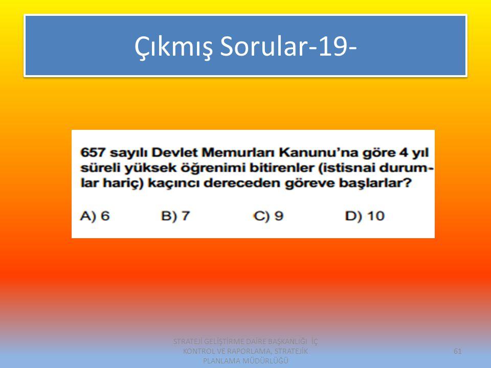 Çıkmış Sorular-19- STRATEJİ GELİŞTİRME DAİRE BAŞKANLIĞI İÇ KONTROL VE RAPORLAMA, STRATEJİK PLANLAMA MÜDÜRLÜĞÜ 61