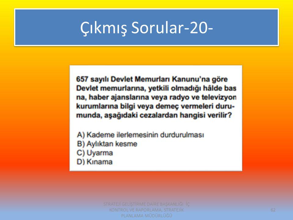 Çıkmış Sorular-20- STRATEJİ GELİŞTİRME DAİRE BAŞKANLIĞI İÇ KONTROL VE RAPORLAMA, STRATEJİK PLANLAMA MÜDÜRLÜĞÜ 62