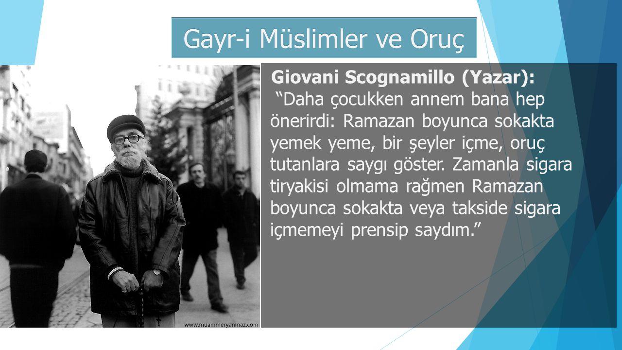 """Gayr-i Müslimler ve Oruç Giovani Scognamillo (Yazar): """"Daha çocukken annem bana hep önerirdi: Ramazan boyunca sokakta yemek yeme, bir şeyler içme, oru"""