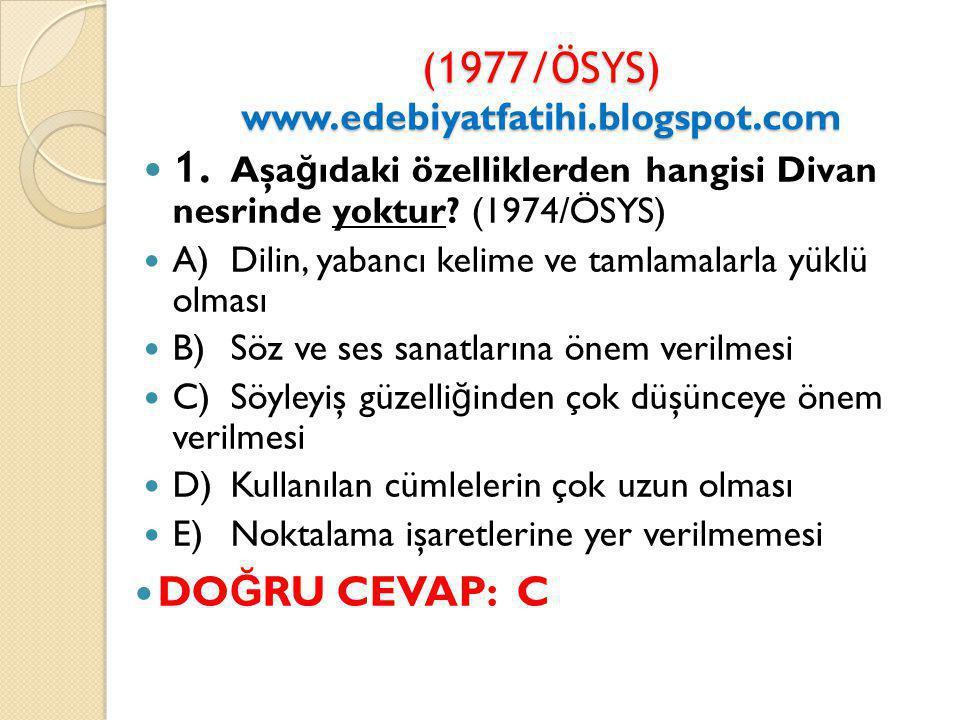 (1977/ÖSYS) www.edebiyatfatihi.blogspot.com 1.