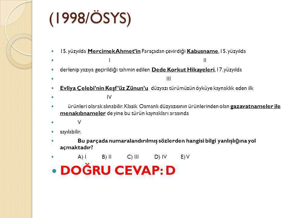 (1998/ÖSYS) 15.yüzyılda Mercimek Ahmet'in Farsçadan çevirdi ğ i Kabusname, 15.