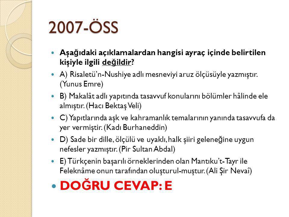 2007-ÖSS Aşa ğ ıdaki açıklamalardan hangisi ayraç içinde belirtilen kişiyle ilgili de ğ ildir.