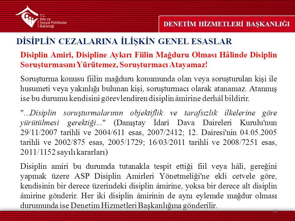 Disiplin Amiri, Disipline Aykırı Fiilin Mağduru Olması Hâlinde Disiplin Soruşturmasını Yürütemez, Soruşturmacı Atayamaz! Soruşturma konusu fiilin mağd