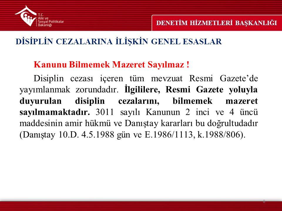 DİSİPLİN CEZALARINA İLİŞKİN GENEL ESASLAR Kanunu Bilmemek Mazeret Sayılmaz ! Disiplin cezası içeren tüm mevzuat Resmi Gazete'de yayımlanmak zorundadır