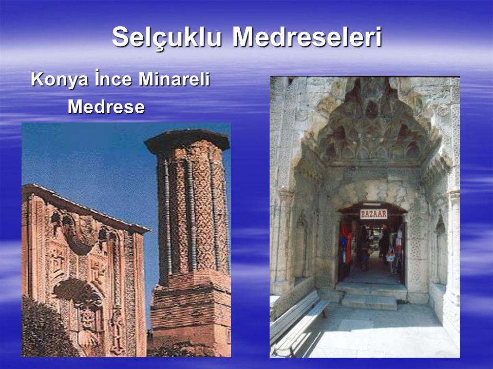 Selçuklu Medreseleri Konya İnce Minareli Medrese Medrese