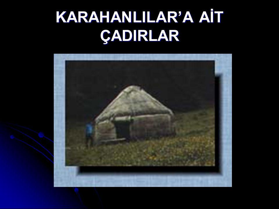 KARAHANLILAR'A AİT ÇADIRLAR
