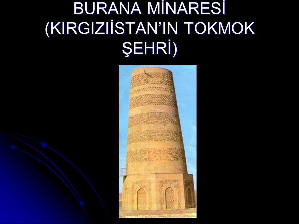 BURANA MİNARESİ (KIRGIZIİSTAN'IN TOKMOK ŞEHRİ)