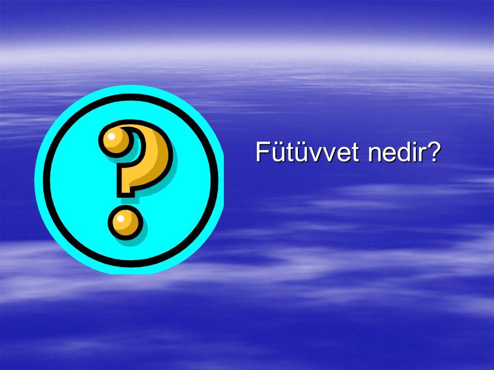 Fütüvvet nedir?