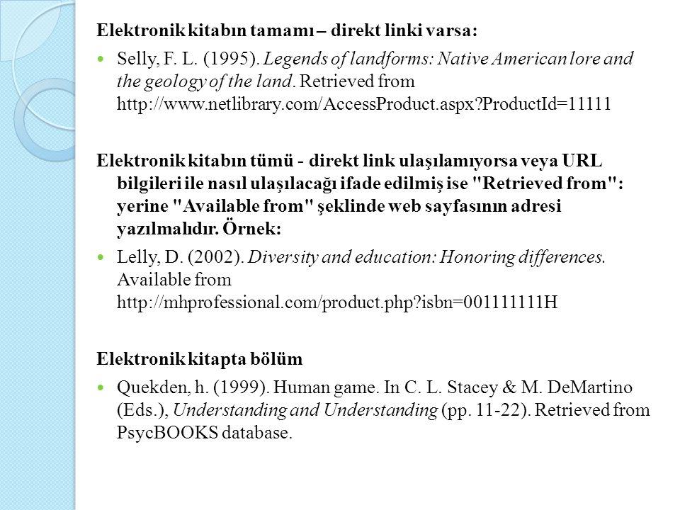 Elektronik kitabın tamamı – direkt linki varsa: Selly, F. L. (1995). Legends of landforms: Native American lore and the geology of the land. Retrieved