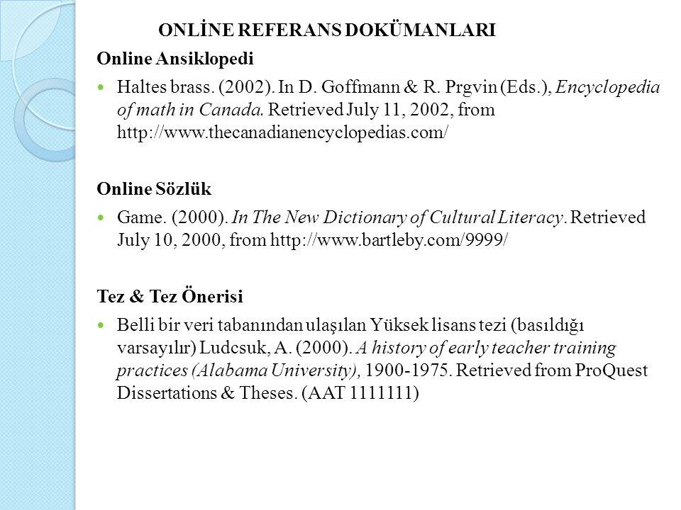 ONLİNE REFERANS DOKÜMANLARI Online Ansiklopedi Haltes brass. (2002). In D. Goffmann & R. Prgvin (Eds.), Encyclopedia of math in Canada. Retrieved July