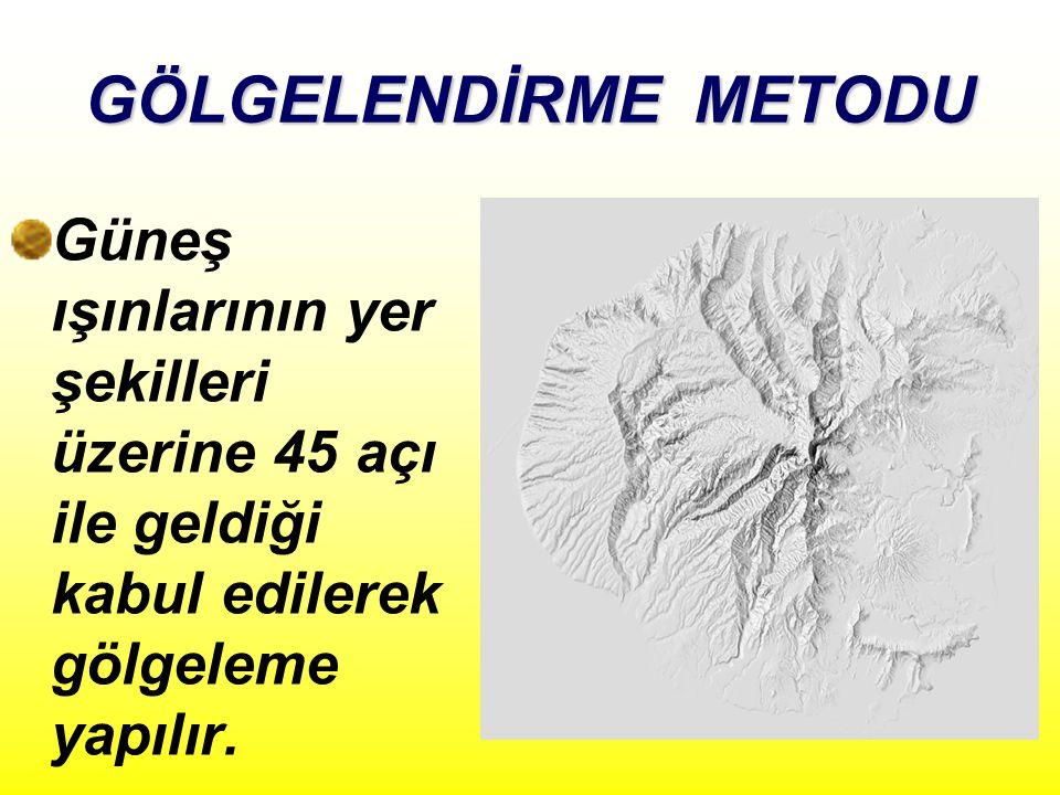 GÖLGELENDİRME METODU Güneş ışınlarının yer şekilleri üzerine 45 açı ile geldiği kabul edilerek gölgeleme yapılır.