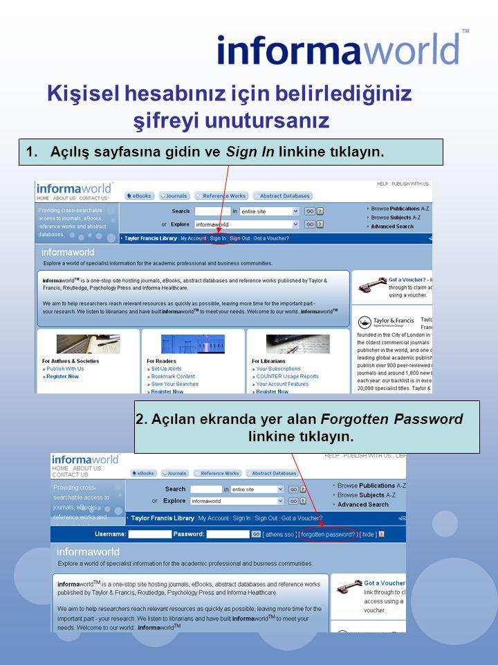 Kişisel hesabınız için belirlediğiniz şifreyi unutursanız 1.Açılış sayfasına gidin ve Sign In linkine tıklayın. 2. Açılan ekranda yer alan Forgotten P