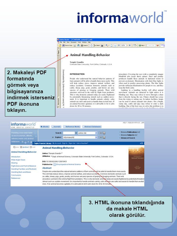 2. Makaleyi PDF formatında görmek veya bilgisayarınıza indirmek isterseniz PDF ikonuna tıklayın. 3. HTML ikonuna tıklandığında da makale HTML olarak g