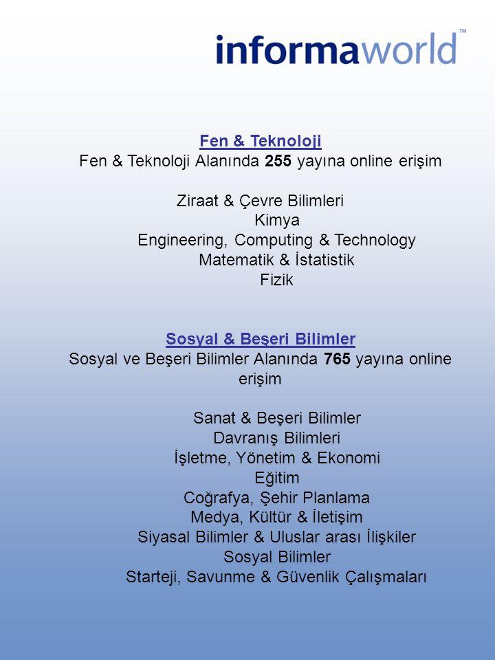 Fen & Teknoloji Fen & Teknoloji Alanında 255 yayına online erişim Ziraat & Çevre Bilimleri Kimya Engineering, Computing & Technology Matematik & İstat