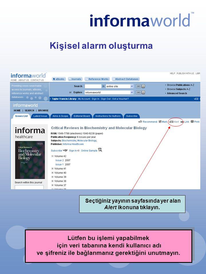 Kişisel alarm oluşturma Seçtiğiniz yayının sayfasında yer alan Alert ikonuna tıklayın. Lütfen bu işlemi yapabilmek için veri tabanına kendi kullanıcı